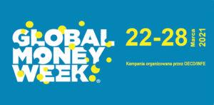 GLOBAL MONEY WEEK (GMW) – ŚWIATOWY TYDZIEŃ PIENIĄDZA